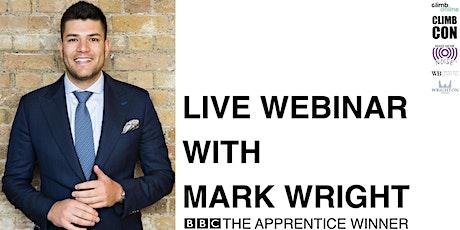 Live Webinar with Mark Wright - BBC The Apprentice Winner tickets