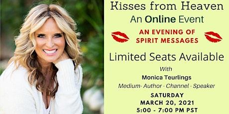 Kisses From Heaven: An Online Event - An Evening of Spirit Messages tickets