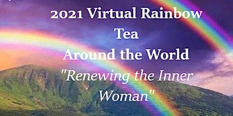 "Around the World Rainbow Tea 2021 ""Renewing the Inner Woman"" tickets"