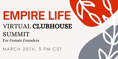 Empire Life Virtual Clubhouse Summit - For Female Founders tickets