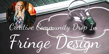 Fringe Design: Creative Community Drop In Class tickets
