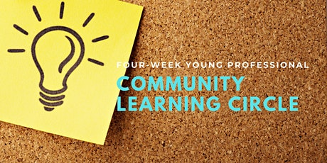 Four-Week Community Learning Circle for Young Professionals Tickets