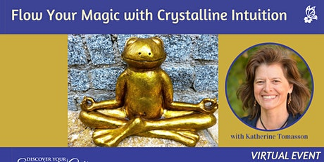 Flow Your Magic with Crystalline Intuition tickets