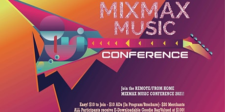 MIXMAX MUSIC CONFERENCE-[Remote/From Home] 2021! SAT & SUN June 19-20, 2021 tickets