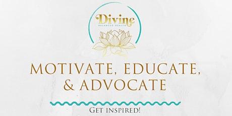 Motivate, Educate, & Advocate tickets