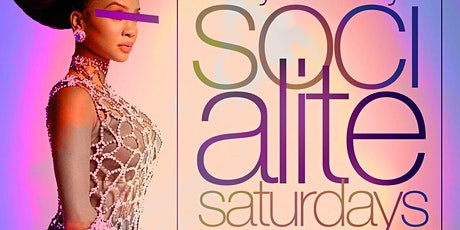 Socialite Saturdays, 2hr open bar brunch + day party, Bdays Celebrate Free tickets