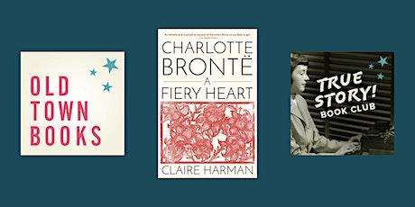 April True Story! Nonfiction Book Club - Charlotte Brontë: A Fiery Heart tickets