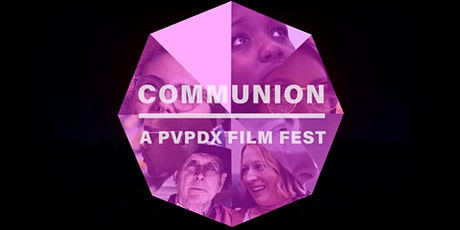 Communion: a PVPDX Film Fest tickets