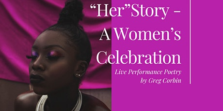 """Women's """"Her""""Story Month Celebrates - A Poetry Event By Greg Corbin tickets"""