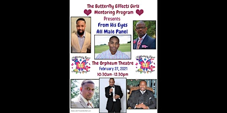 """The Butterfly Effect """"From HIS Eyes"""" Male Panel tickets"""