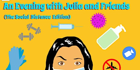 An Evening with  Julia and Friends: The Social Distance Edition tickets