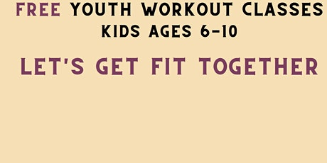 FREE YOUTH WORKOUT CLASSES tickets