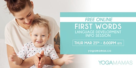 FREE ONLINE: First Words - Language Development Info Session tickets