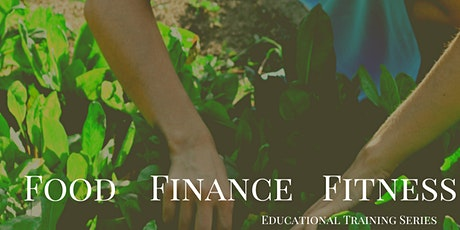 Food, Finance, and Fitness Educational Series (Urban Farmer Edition) tickets
