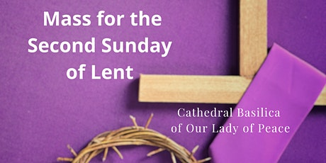 February 28 Sunday Masses at the Cathedral Basilica of Our Lady of Peace tickets