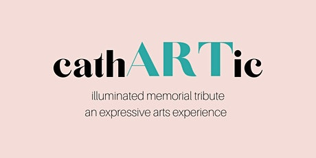 cathARTic, Expressive Art Memorial Tribute tickets