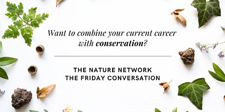 Nature Network | The Friday Conversation tickets