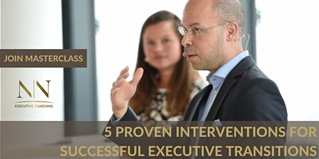 5 Proven Interventions for Successful Executive Transitions tickets