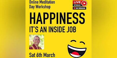 Happiness - It's an Inside Job (Meditation Workshop) tickets