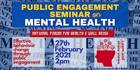 Public Engagement Seminar on Mental Health - FREE tickets