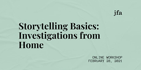 STORYTELLING BASICS #3: Investigations from Home tickets