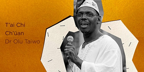 T'ai Chi Ch'üan Weekly ONLINE with Dr Olu Taiwo tickets