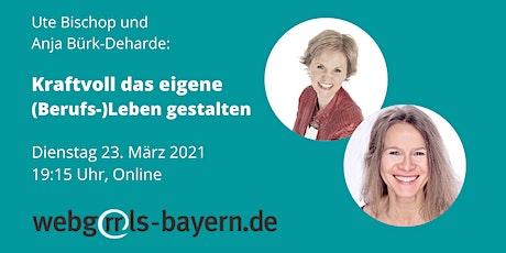 Bischop & Bürk-Deharde: Kraftvoll das eigene (Berufs-)Leben gestalten Tickets