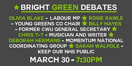 Bright Green Debates: Olivia Blake MP, Rosie Rawle, Billy Hayes + more! tickets