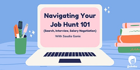 Geekettes: Navigating Your Job Hunt: Search, Interview, Salary Negotiation tickets