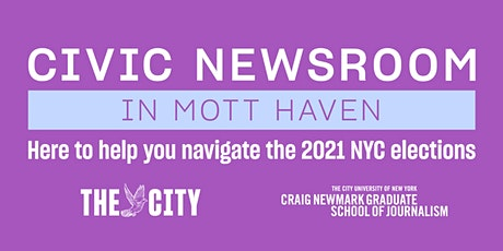 Civic Newsroom: Mott Haven (the Bronx) tickets