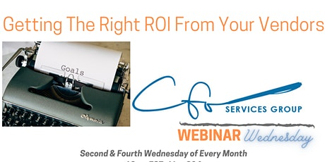 Webinar Wednesday - Getting The Right ROI From Your Vendors tickets