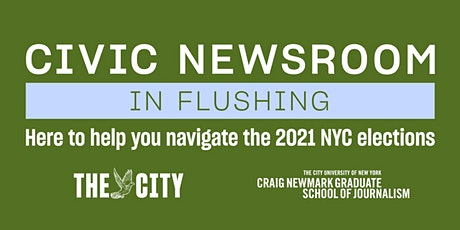 Civic Newsroom: Flushing (Queens) tickets