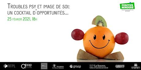 """Webconférence: """"Troubles psy et image de soi: un cocktail d'opportunités"""" billets"""
