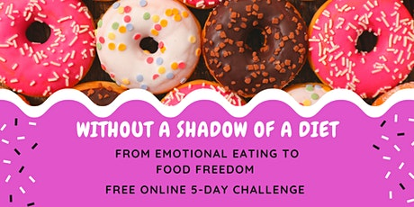 Without a Shadow of a Diet  -  Journey to Food Freedom Online Challenge tickets