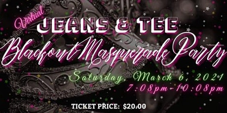 Virtual Jeans and Tee... Blackout Masquerade Party tickets