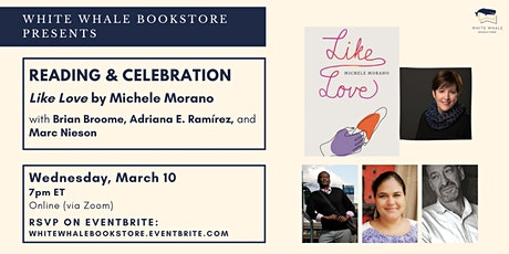 """Reading: """"Like Love"""" by Michele Morano  w/ Broome, Ramírez, and Nieson tickets"""