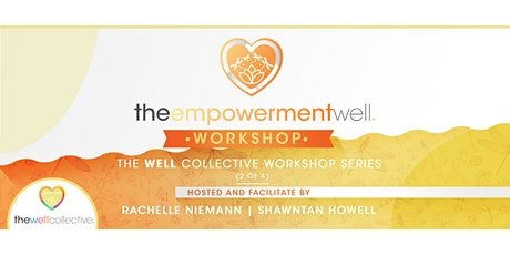 The EMPOWERMENT Well tickets