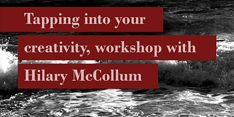 Tapping into your creativity, online workshop with Hilary McCollum tickets