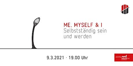 Me, Myself and I: Selbstständig sein und werden Tickets