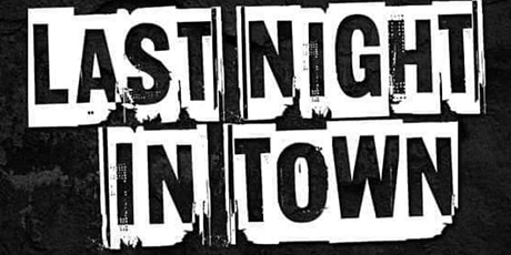 Last Night in Town @ Crossroads tickets