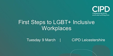 First Steps to LGBT+ Inclusive Workplaces tickets