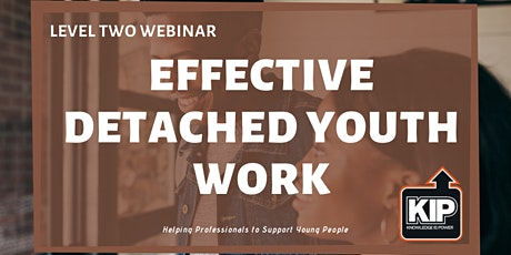 Level Two  Webinar: Effective Detached Youth Work tickets