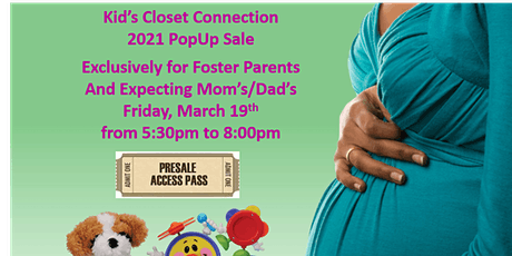 Foster Parents and Expecting Mom's Presale 2021 Spring Popup Sale tickets