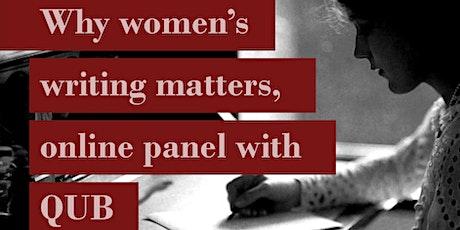 Why women's writing matters, online panel with Queen's University Belfast tickets