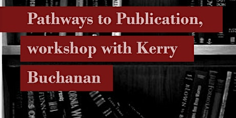 Pathways to Publication, online workshop with Kerry Buchanan tickets