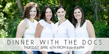 Dinner with the Docs | Thursday April 15 tickets
