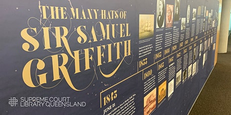 Exhibition tours—The many hats of Sir Samuel Griffith tickets