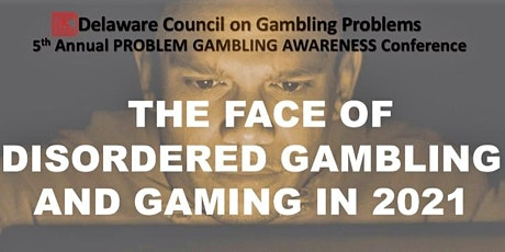 The Face of Disordered Gambling and Gaming in 2021 tickets