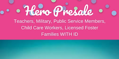 Hero Presale Teachers, Military,Public Service,Child Care & Foster Families tickets