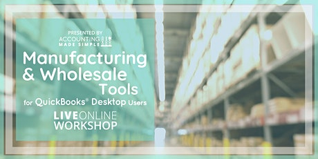 Manufacturing & Wholesale Tools Workshop for QuickBooks Desktop Users tickets